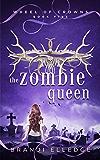 The Zombie Queen (Wheel of Crowns Book 5)