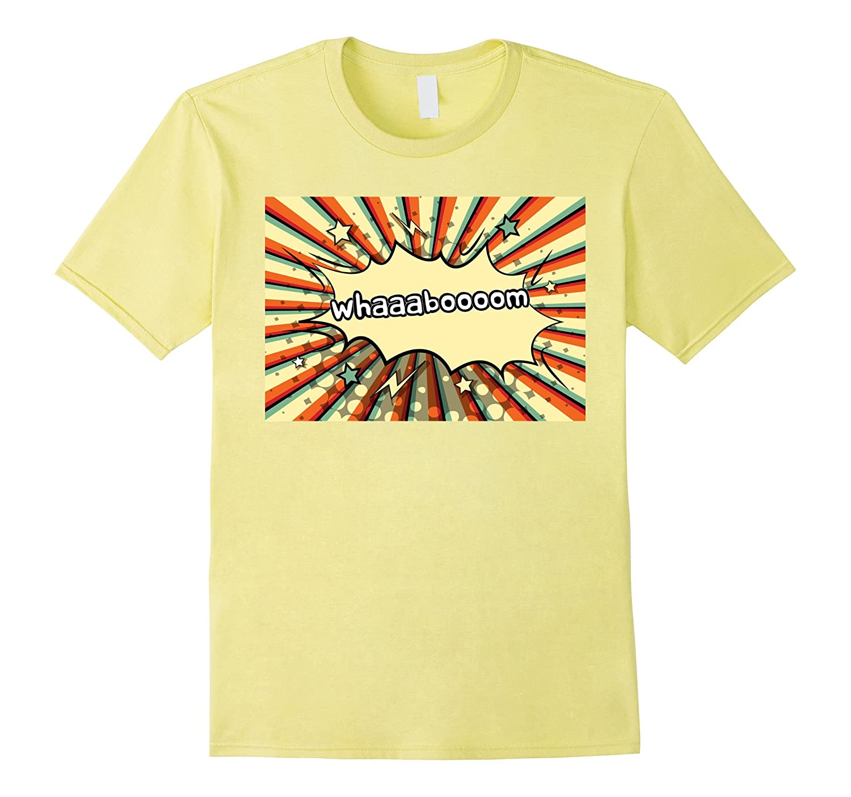 #WhaBoom Funny Whaboom T-Shirt Whaaa Boom Funny shirt