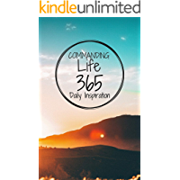 Commanding Life 365 Daily Inspiration (English Edition)