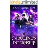 Caroline's Internship: A New Adult Urban Fantasy (Federal Paranormal Activities Agency Book 1)