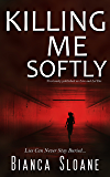 Killing Me Softly (Previously published as Live and Let Die)