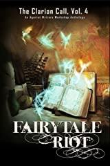 FairyTale Riot (The Clarion Call Book 4) Kindle Edition