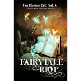 FairyTale Riot (The Clarion Call Book 4)