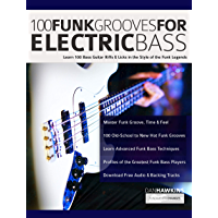 100 Funk Grooves for Electric Bass: Learn 100 Bass Guitar Riffs & Licks in the Style of the Funk Legends (Funk Bass Book… book cover