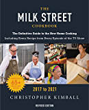 The Milk Street Cookbook: The Definitive Guide to the New Home Cooking, Including Every Recipe from Every Episode of the TV Show, 2017-2020