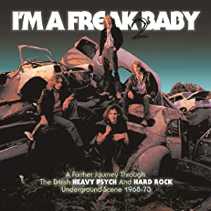 I'm A Freak 2 Baby: Further Journey Through The British Heavy Psych /Hard Rock Underground Scene 1968-1973 / Various