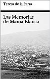 Las Memorias de Mamá Blanca (Clásicos Universales)
