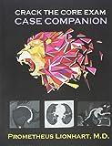 Crack the CORE Exam - Case Companion