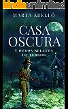 CASA OSCURA: y otros relatos de terror (Spanish Edition)