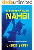 The Defection of Nahbi: The Thrilling First Novel in the David Logan and Nahbi Series (A David Logan and Nahbi Series Thriller Book 1)