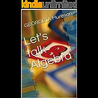 Let's talk Algebra