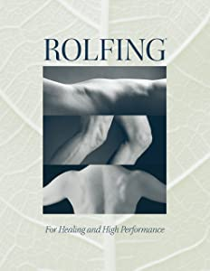 Rolfing®: For Healing and High Performance