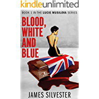 Blood, White and Blue: A thriller for our times (Lucie Musilova Book 1)