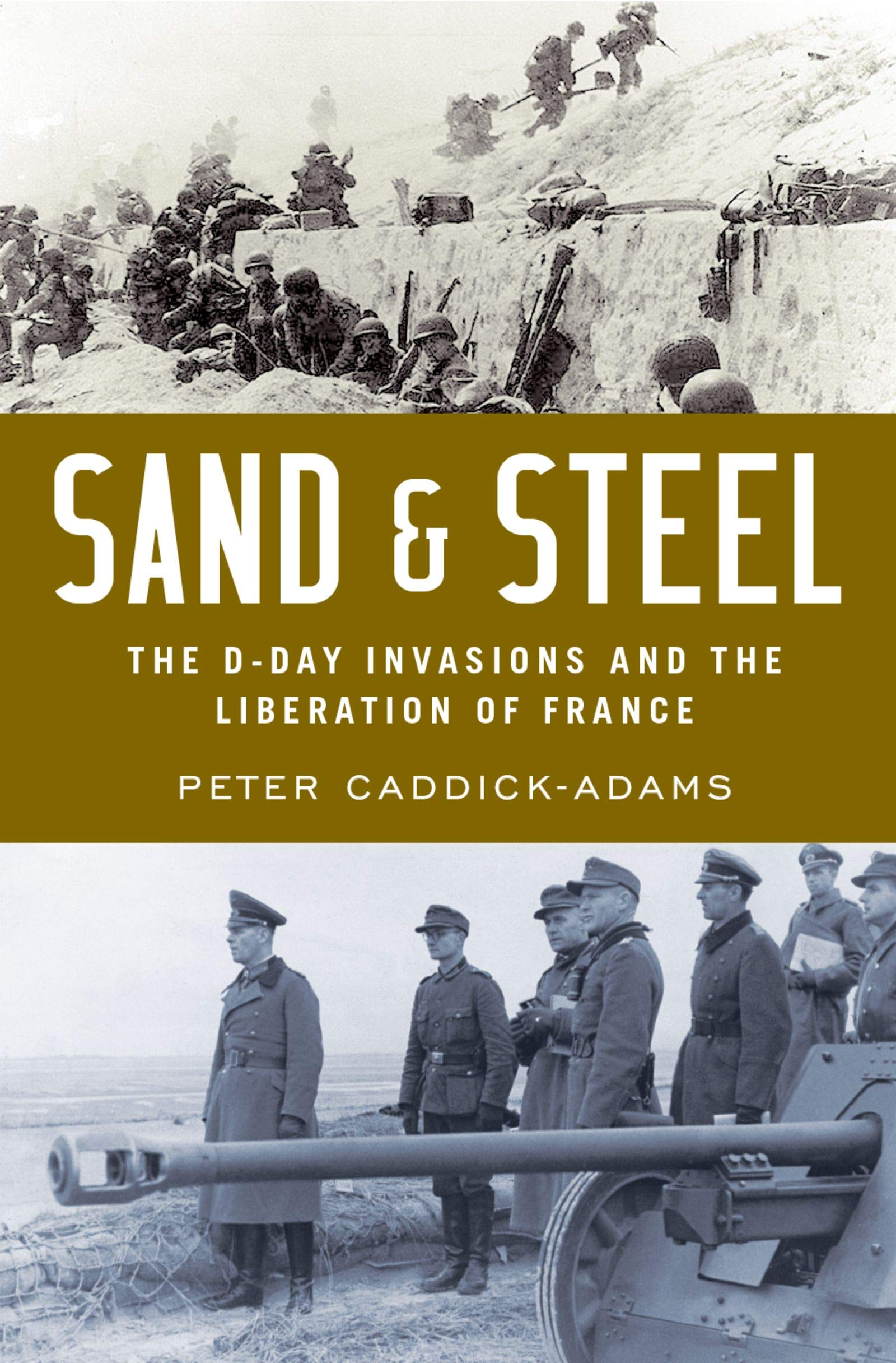 Sand and Steel: The D-Day Invasion and the