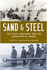 Sand and Steel: The D-Day Invasion and the Liberation of France Kindle Edition
