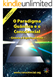O Paradigma Quântico e o Consciencial: Ciências e Espiritualidade