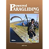 Powered Paragliding Bible 6: The Ultimate Paramotor Manual and Reference
