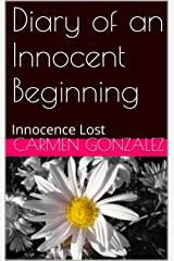 Diary of an Innocent Beginning: Innocence Lost Kindle Edition