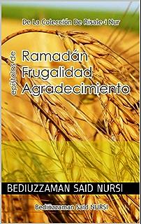 Ramadán Frugalidad Agradecimiento (La Colección Risale-i Nur en Español nº 15) (