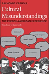Cultural Misunderstandings: The French-American Experience Kindle Edition