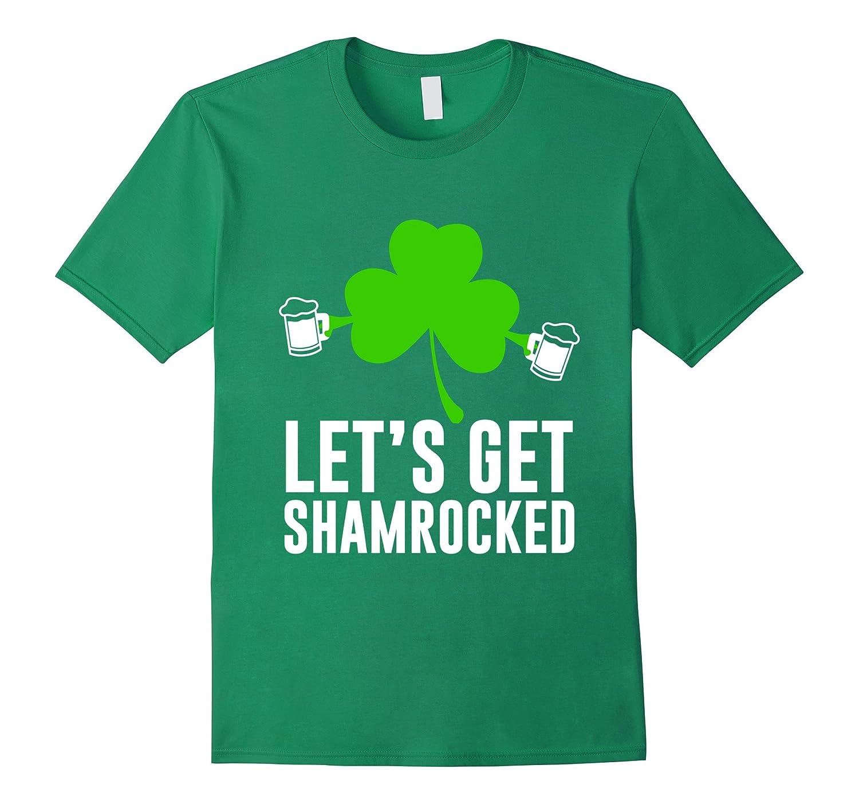 ea6d4d6d3 Funny Shamrock Drink Lets Get Shamrocked T-shirt-TD – Teedep