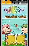 CUENTOS  DE BUENAS NOCHES  CON VALORES...: PARA NIÑOS Y NIÑAS (LIBROS INFANTILES. CUENTOS PARA NIÑOS nº 1) (Spanish Edition)