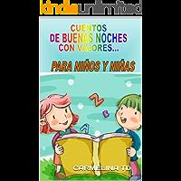CUENTOS  DE BUENAS NOCHES  CON VALORES...: PARA NIÑOS Y NIÑAS (LIBROS INFANTILES. CUENTOS PARA NIÑOS nº 1)