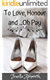 To Love, Honour and...Oh Pay: An arranged marriage where sex was never part of the plan....