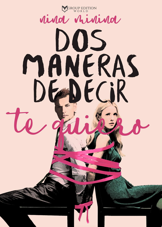 DOS MANERAS DE DECIR TE QUIERO por Nina Minina