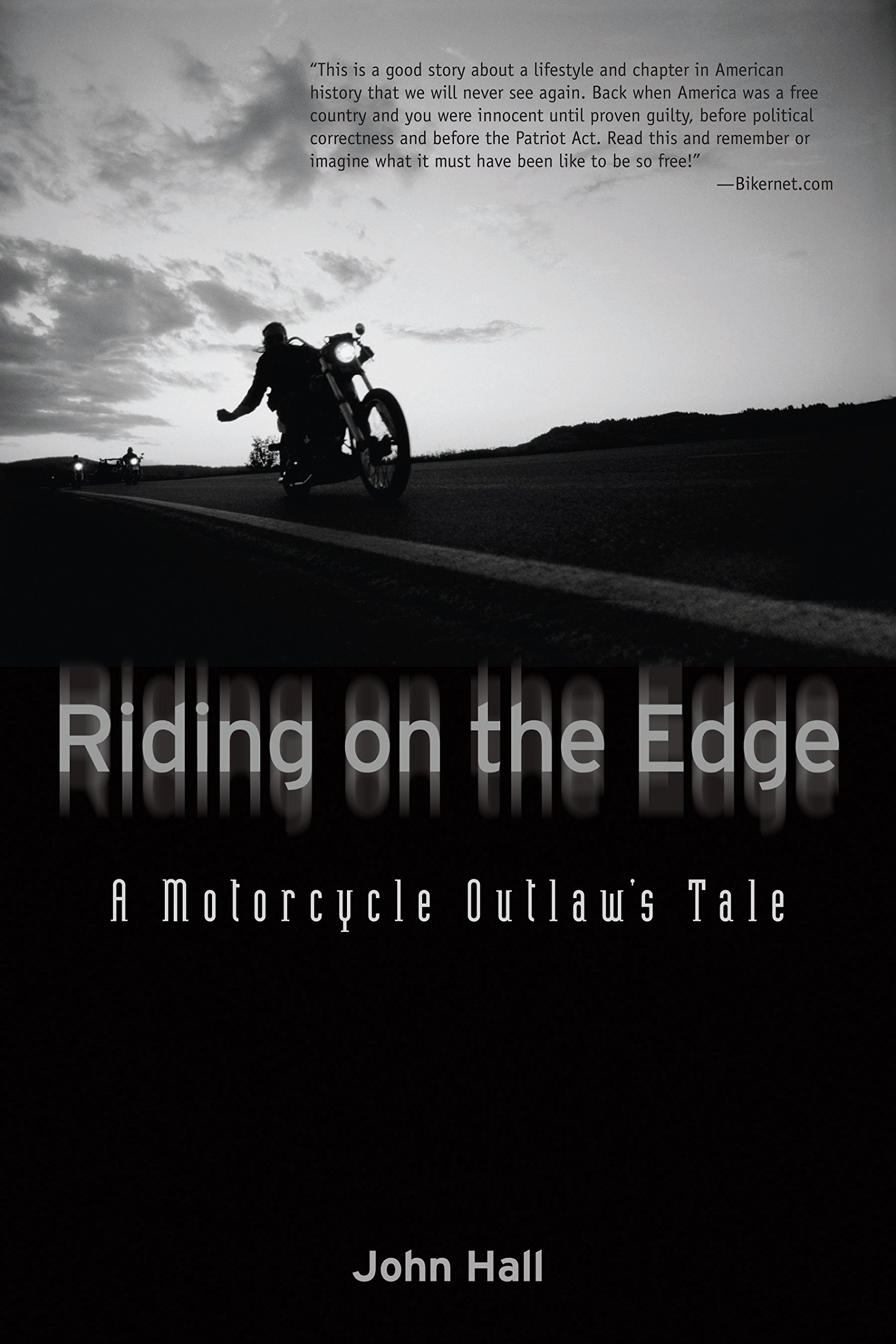 Riding on the Edge: A Motorcycle Outlaw's Tale: John Hall