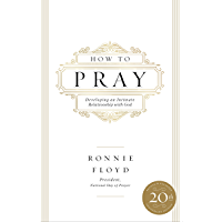 How to Pray: Developing an Intimate Relationship with God