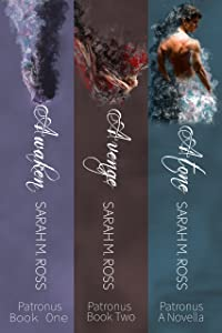 The Patronus Series: Awaken, Avenge, Atone (Patronus Series Books 1,2,3)