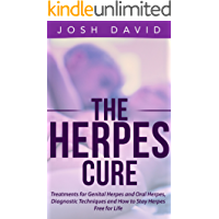 Herpes: Herpes Cure: Treatments for Genital Herpes and Oral Herpes, Diagnostic Techniques and How to Stay Herpes Free for Life (Health and Fitness Book 2) (English Edition)