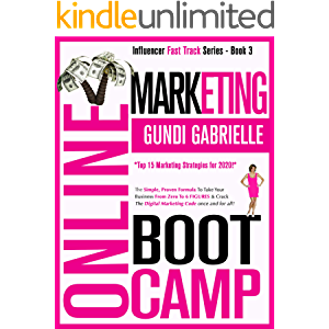 ONLINE MARKETING BOOT CAMP: The Simple, Proven Formula To Take Your Business From Zero To 6 FIGURES & Crack The Digital…