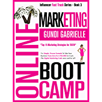 ONLINE MARKETING BOOT CAMP: The Simple, Proven Formula To Take Your  Business From Zero To 6 FIGURES & Crack The Digital Marketing Code once and for all! ... Fast Track® Series Book 3) (English Edition)