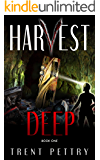 Harvest Deep: A Survival Thriller (Harvest Deep Series Book 1)