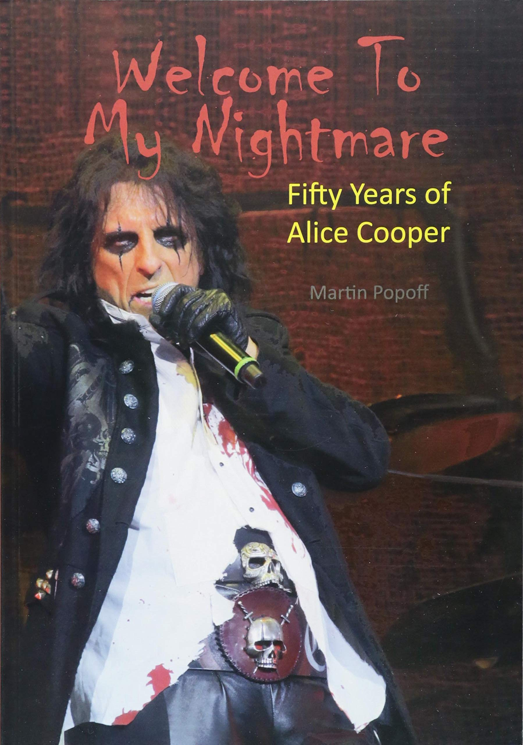 e114b1bd3bcfe Welcome To My Nightmare: Fifty Years of Alice Cooper: Amazon.co.uk ...