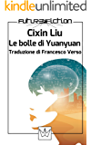 Le bolle di Yuanyuan (Future Fiction Vol. 37)