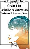 Le bolle di Yuanyuan (Future Fiction Vol. 37)