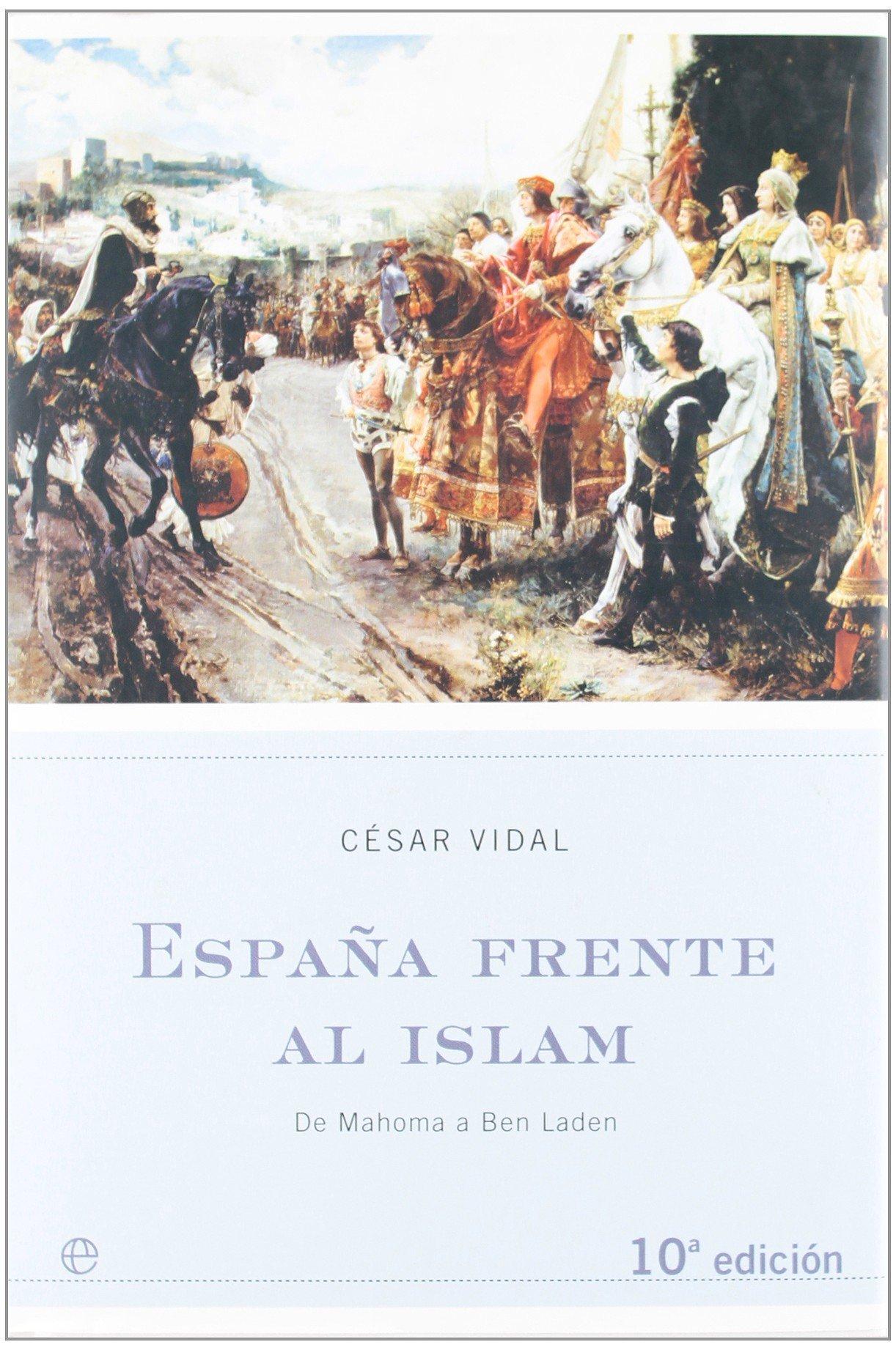 España frente al islam (Historia Divulgativa): Amazon.es: Vidal, Cesar: Libros