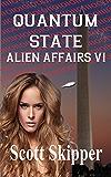 Quantum State: Alien Affairs VI