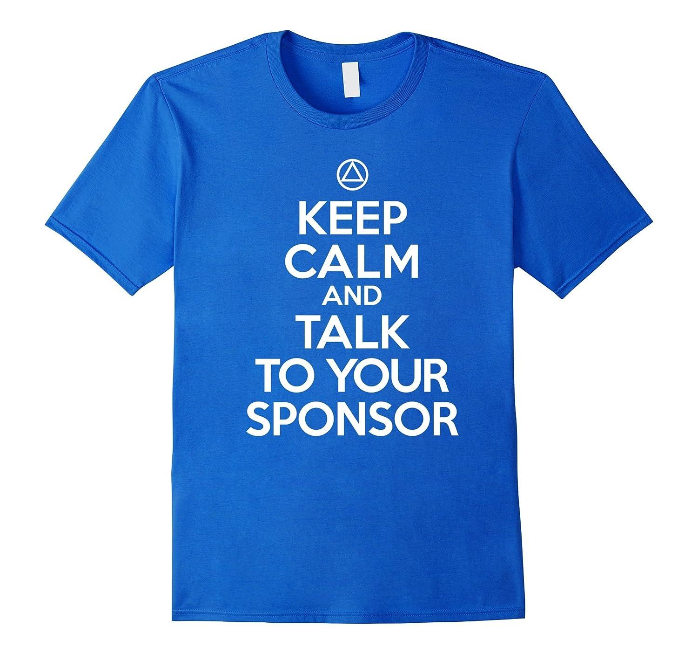 'Keep Calm & Talk To Your Sponsor' – AA 12 Step T-Shirt