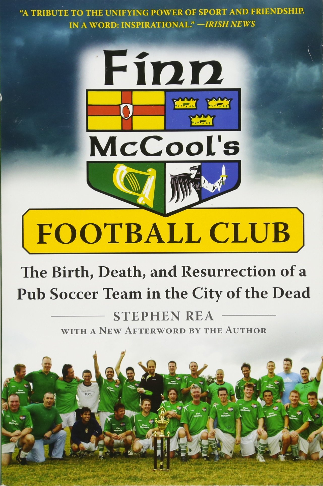 Finn McCool's Football Club: The Birth, Death, and Resurrection of a Pub Soccer Team in the City of the Dead
