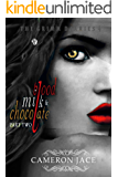 Blood, Milk & Chocolate - Part 2 (The Grimm Diaries Book 4)
