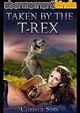 Taken by the T-Rex (Dinosaur Erotica) (English Edition)