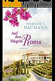 Auf den Hügeln Roms (German Edition)