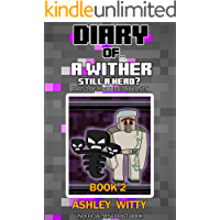 Diary of a Wither: Still the Hero {Unofficial Minecraft Diary} Book 2: Part 2 of a Wither's Journey