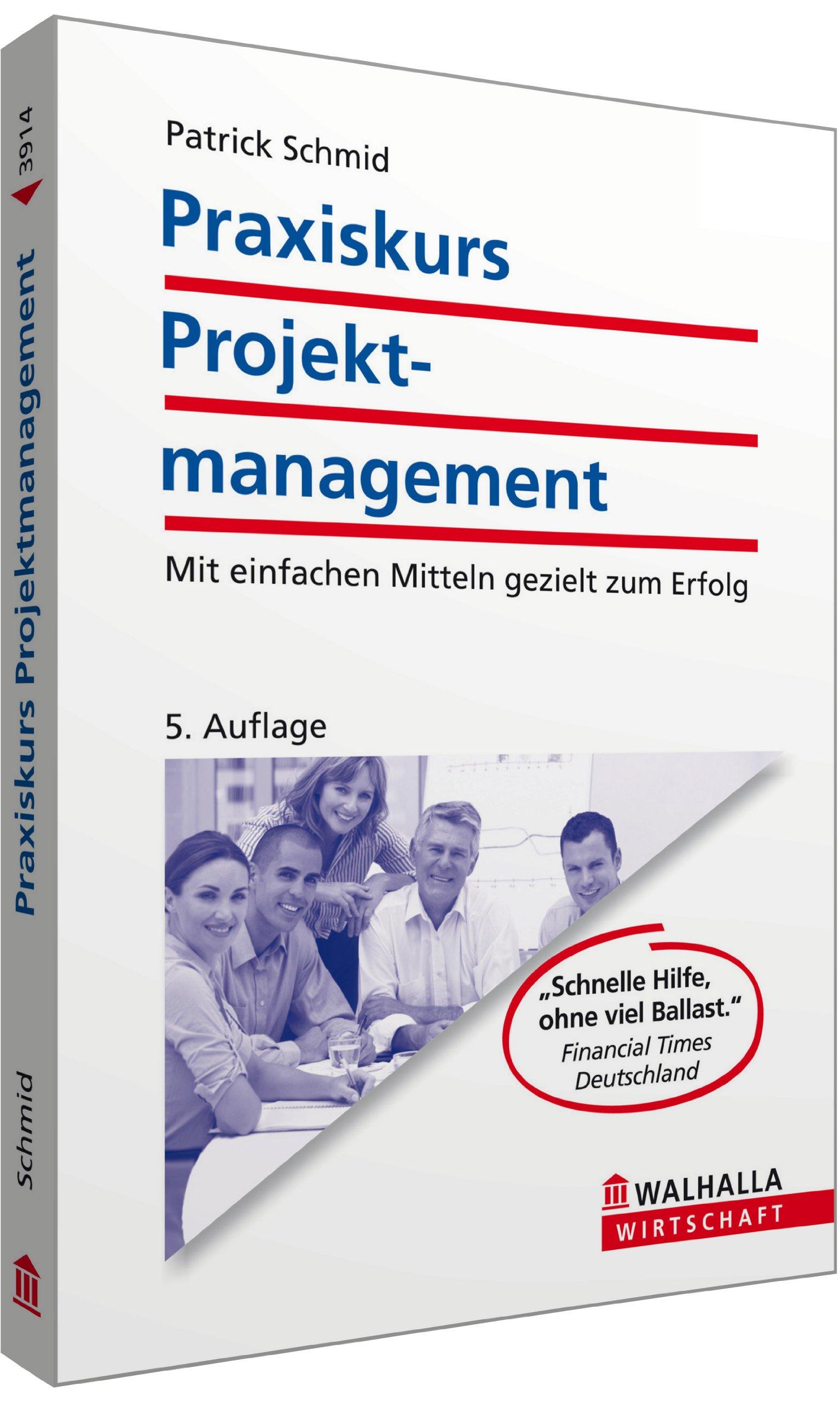 Praxiskurs Projektmanagement: Mit einfachen Mitteln gezielt zum Erfolg