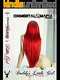 Daddy's Little Girl (Immortal Mafia Trilogy Book 1)