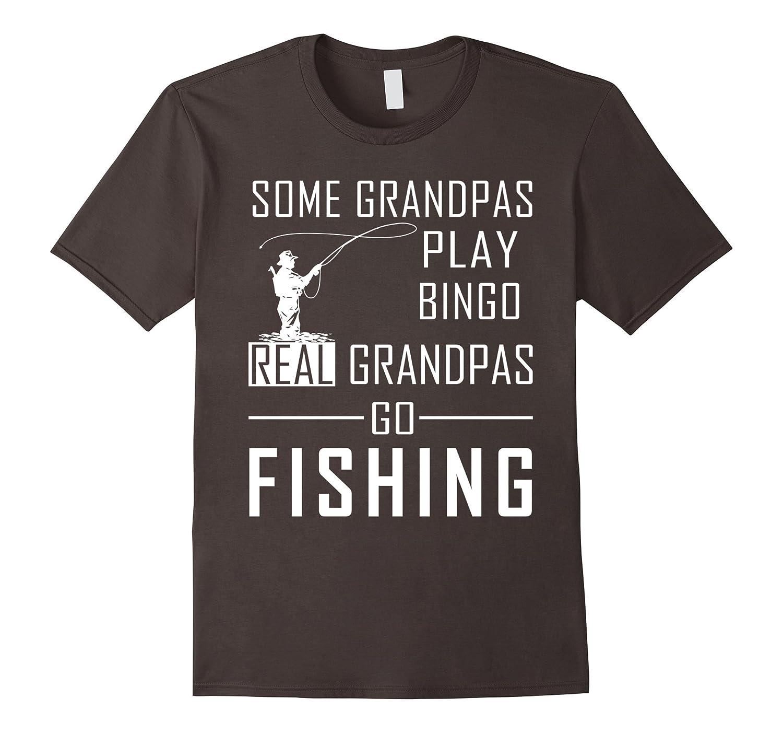 Real grandpas go fishing t shirt funny fishing grandpa for Go go fishing